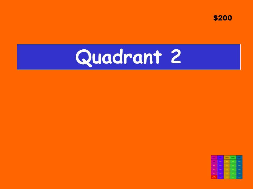 $200 Quadrant 2