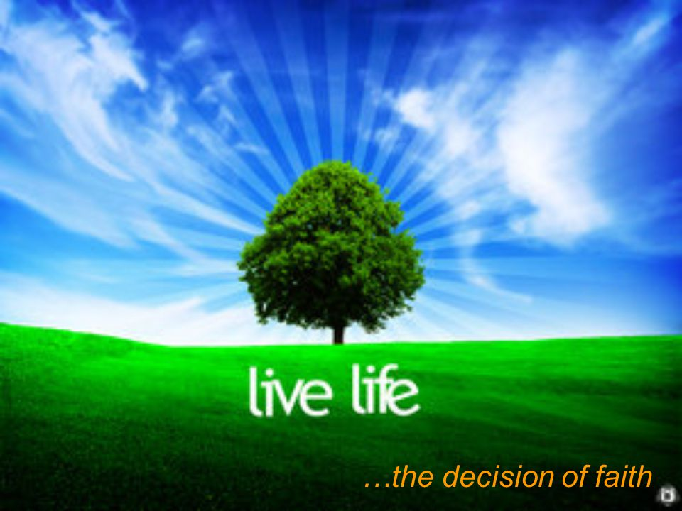 …the decision of faith
