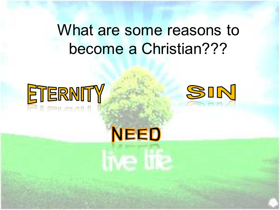 What are some reasons to become a Christian