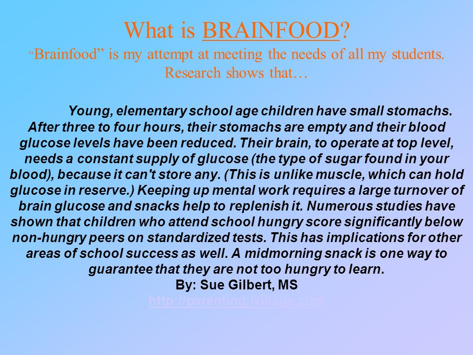 Examples of brainfood that have been used in the past are… fruit, fruit snacks, Goldfish, pretzels, crackers, cookies, etc.