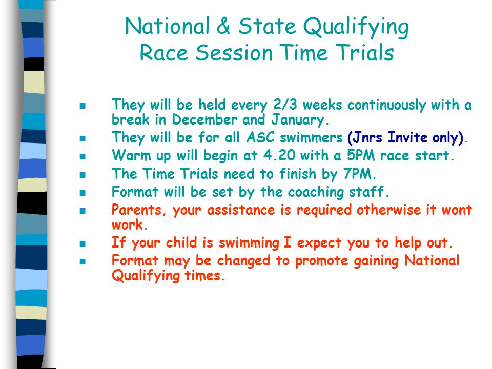 National & State Qualifying Race Session Time Trials n They will be held every 2/3 weeks continuously with a break in December and January.