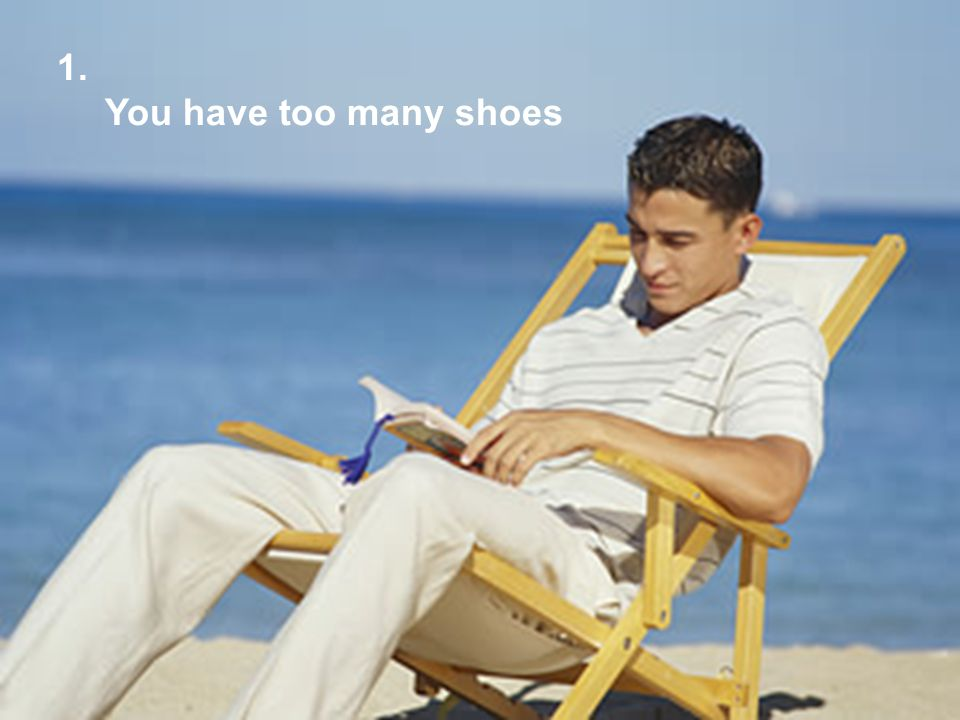 1. You have too many shoes