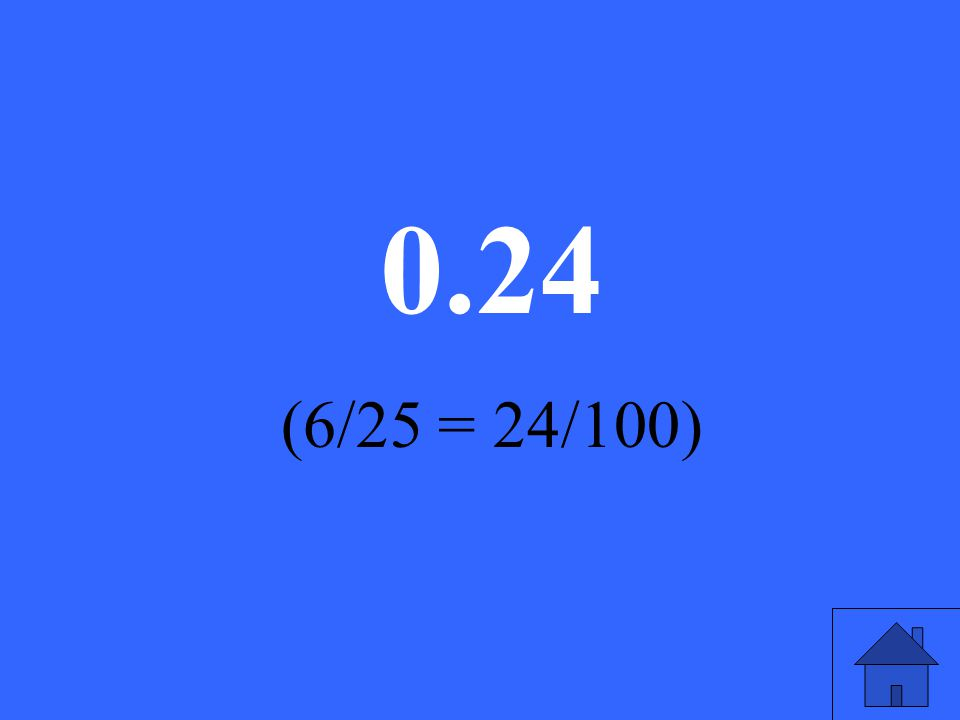 What is 6/25 as a decimal