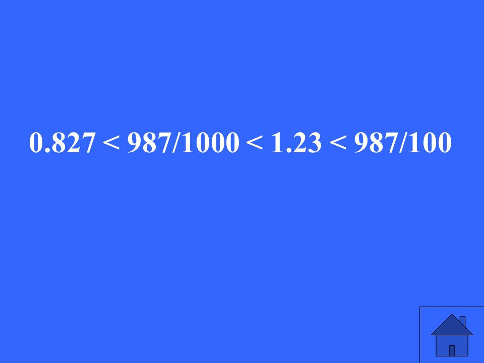 0.827, 1.23, 987/100, 987/1,000 Rewrite these numbers in order from least to greatest.
