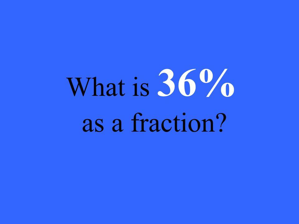 60% 3/5 = 60/100 3/5 = 0.6 or