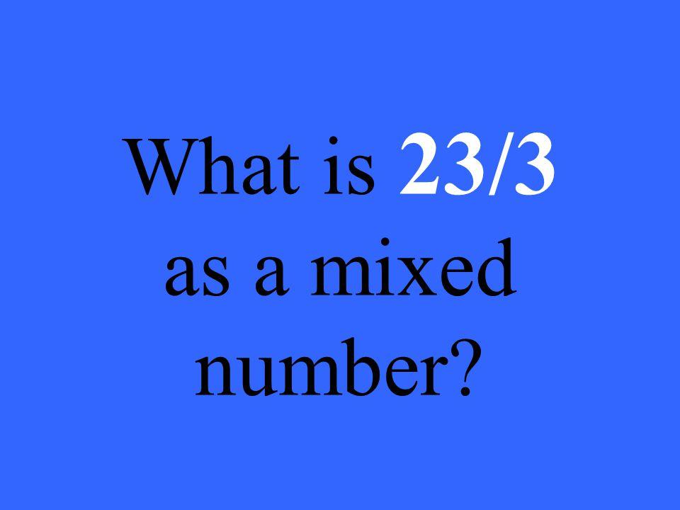 38/11 ( 3 5/11 = 11/11 + 11/11 + 11/11 + 5/11)
