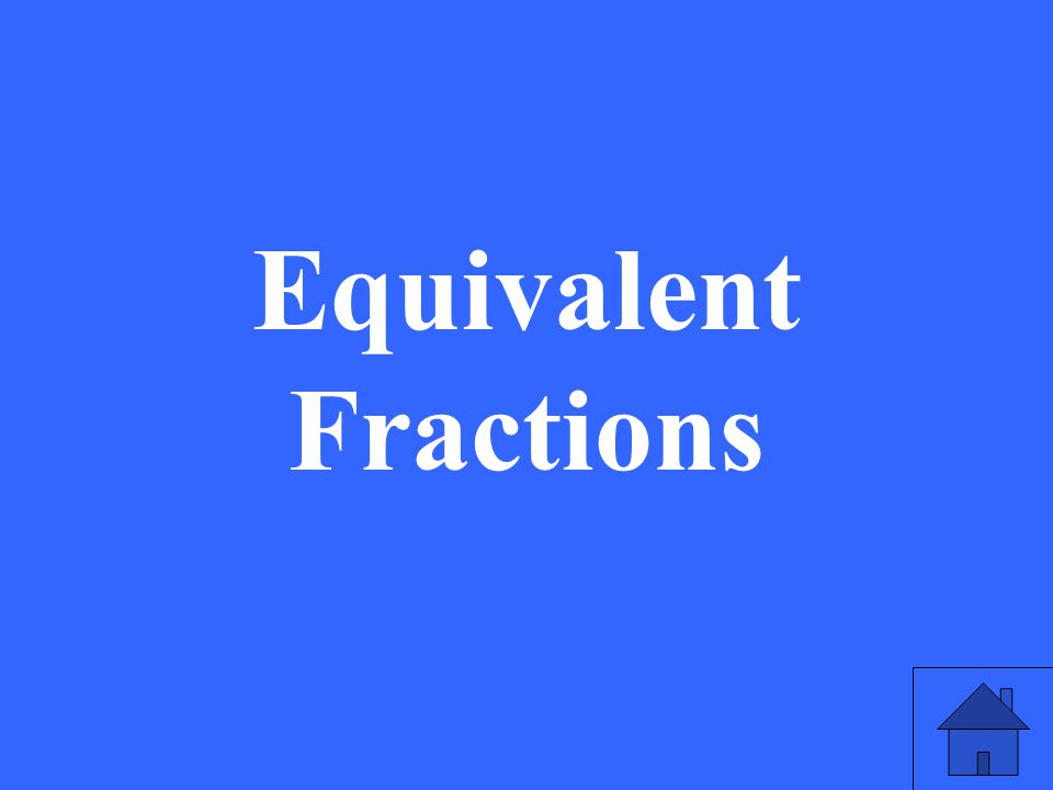 Which definition means Fractions that are equal in value, but may have different numerators and denominators