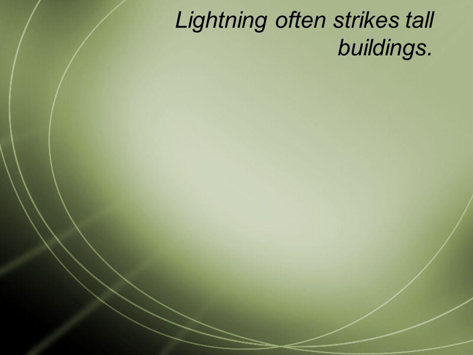 Lightning often strikes tall buildings.