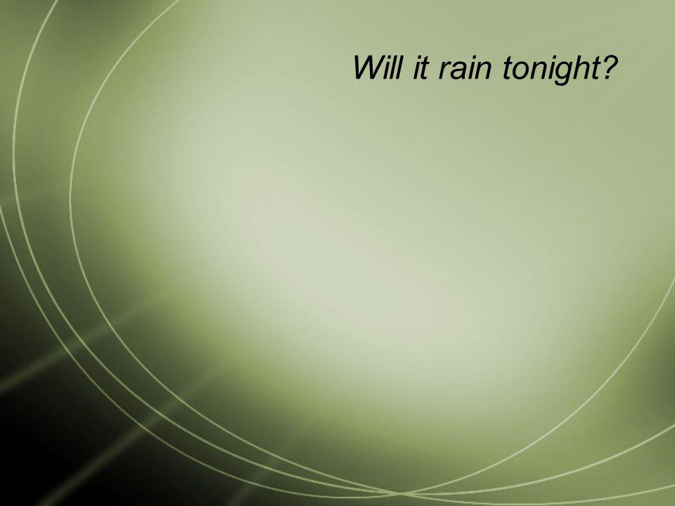 Will it rain tonight?