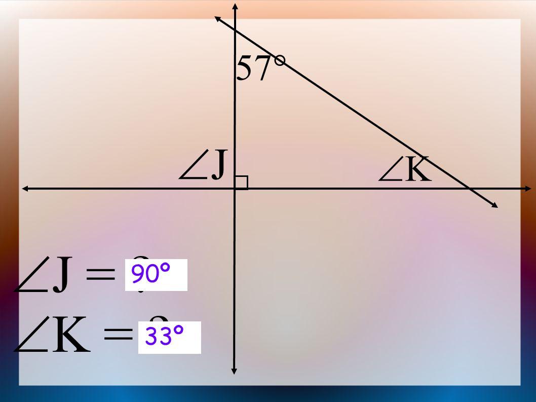  J =  K = 57  JJ KK 90º 33º
