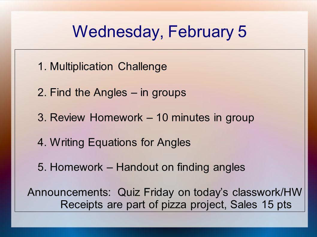 Wednesday, February 5 1. Multiplication Challenge 2.