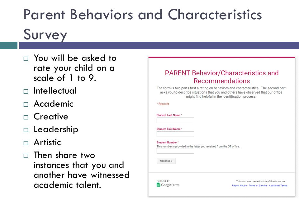 Parent Behaviors and Characteristics Survey  You will be asked to rate your child on a scale of 1 to 9.  Intellectual  Academic  Creative  Leader