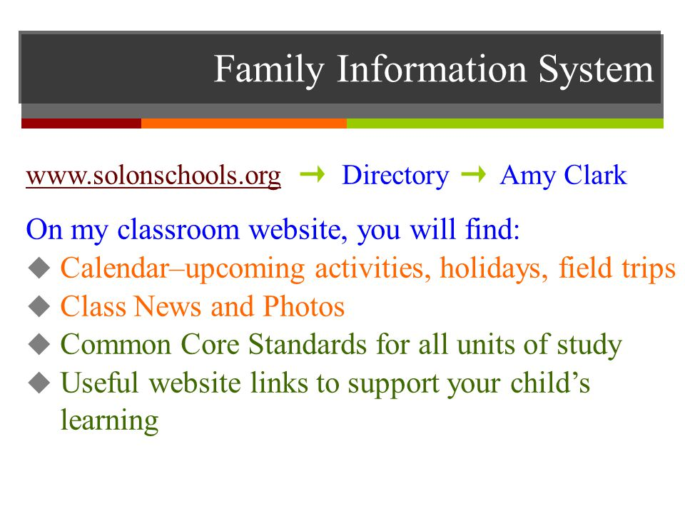 Family Information System www.solonschools.orgwww.solonschools.org Directory Amy Clark On my classroom website, you will find:  Calendar–upcoming act