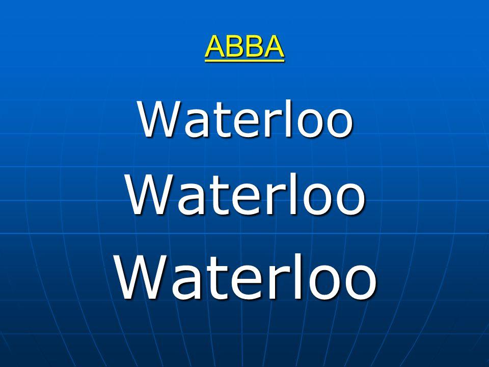 ABBA WaterlooWaterlooWaterloo
