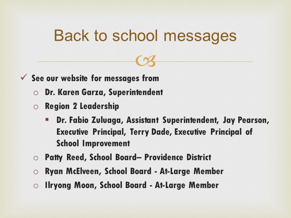  See our website for messages from o Dr.Karen Garza, Superintendent o Region 2 Leadership  Dr.