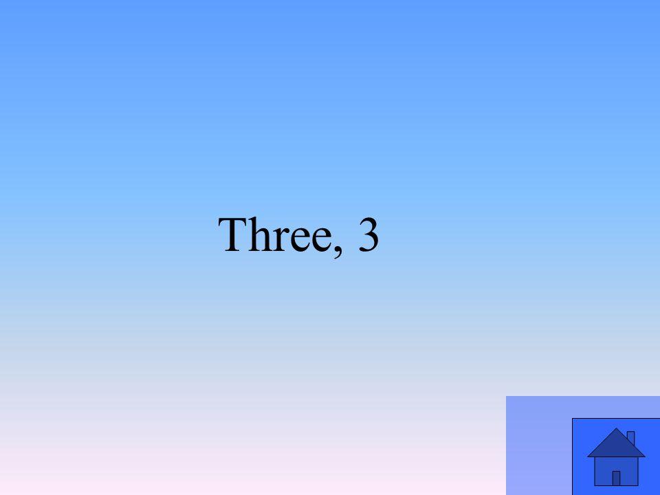 Three, 3