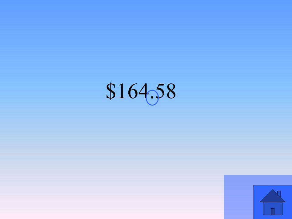 $164.58