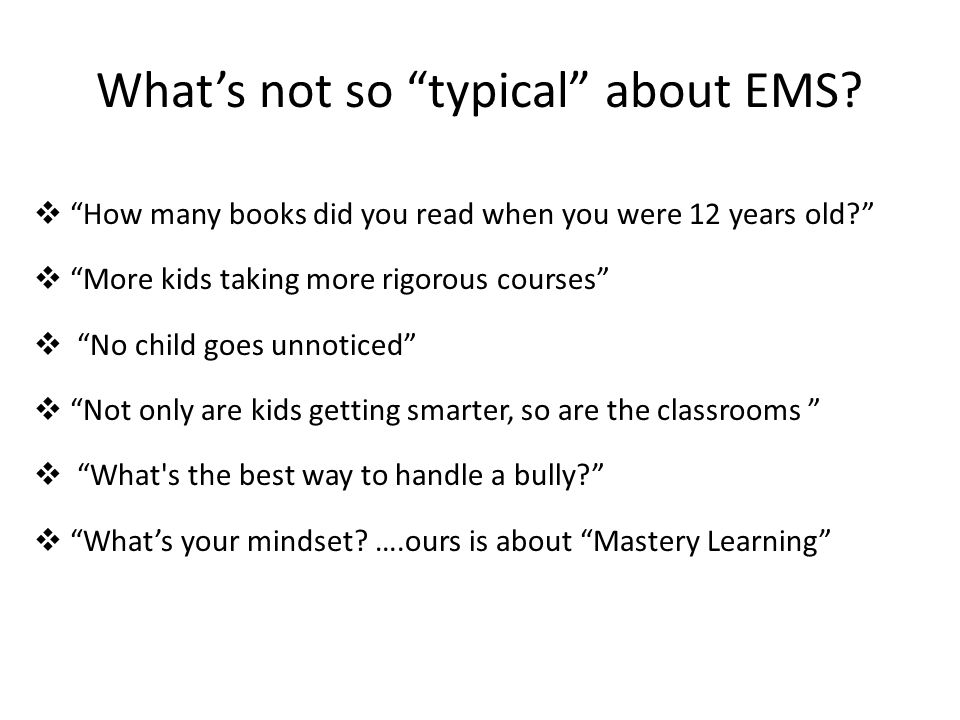 What's not so typical about EMS.