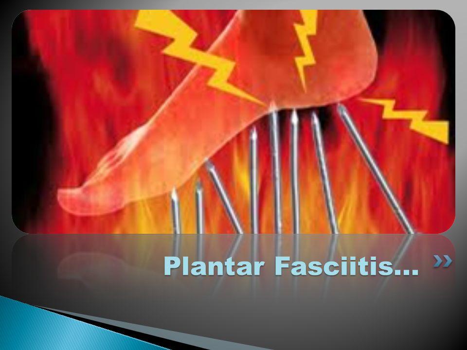 Plantar Fasciitis...