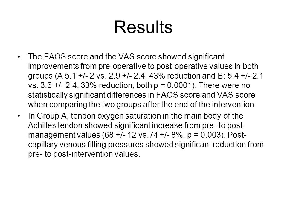 Results The FAOS score and the VAS score showed significant improvements from pre-operative to post-operative values in both groups (A 5.1 +/- 2 vs.