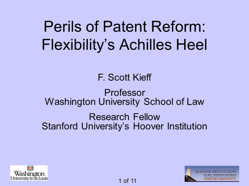 1 of 11 Perils of Patent Reform: Flexibility's Achilles Heel F.