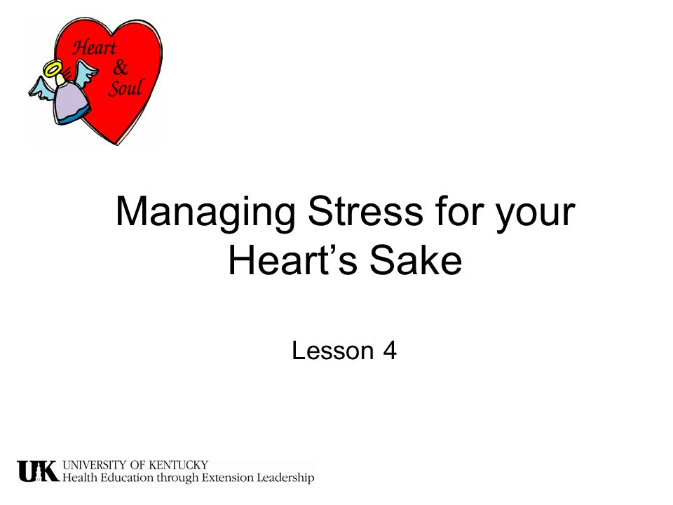 Managing Stress for your Heart's Sake Lesson 4