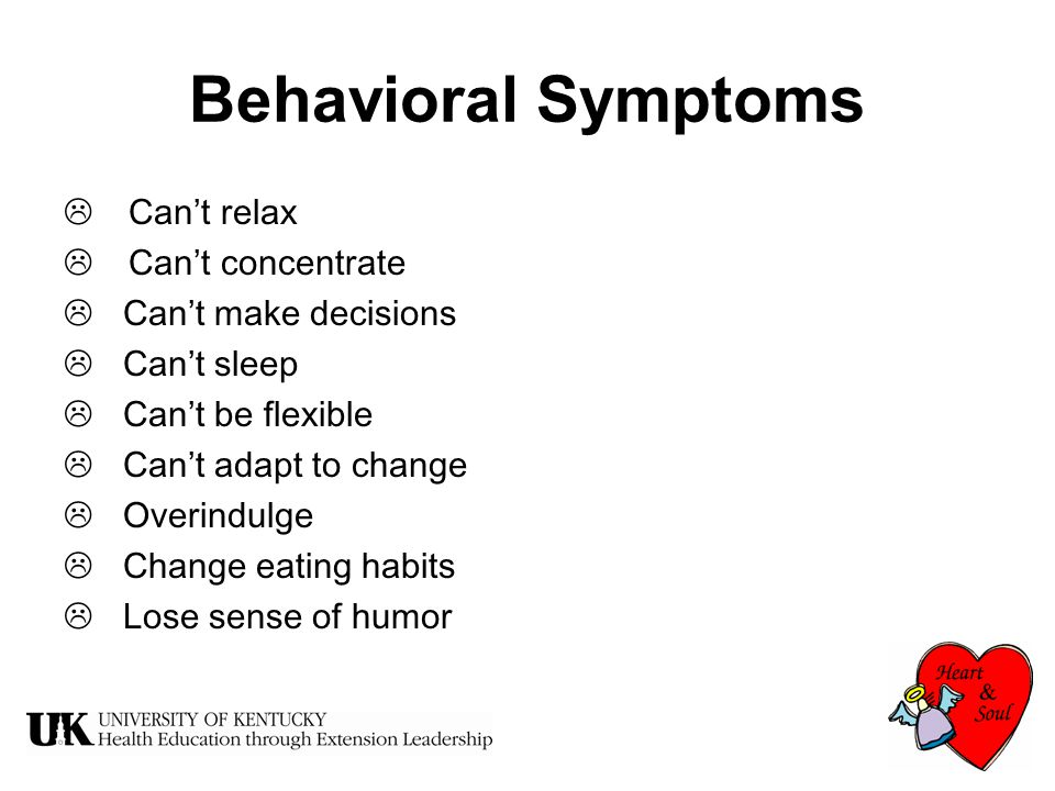 Relationship Symptoms  Over competitiveness  Break down in communication  Strained relationships  Marital dissatisfaction  Parent-child conflicts  Verbal or physical abuse