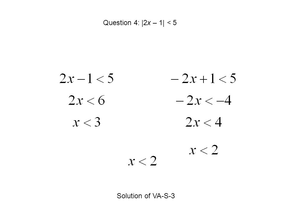 Question 4: |2x – 1| < 5 Solution of VA-S-3