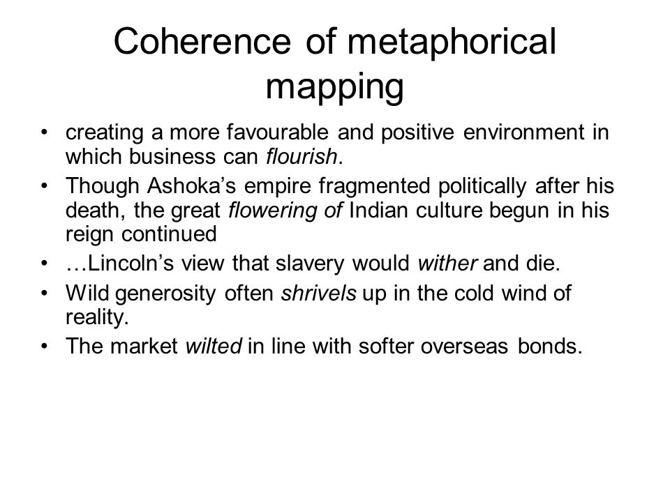 Coherence of metaphorical mapping creating a more favourable and positive environment in which business can flourish.