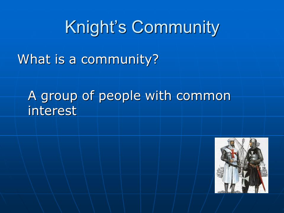 Knight's Community What makes a community strong and healthy.