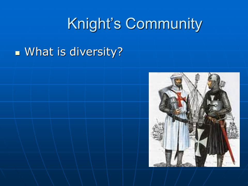 Knight's Community Knight's Community What is diversity What is diversity