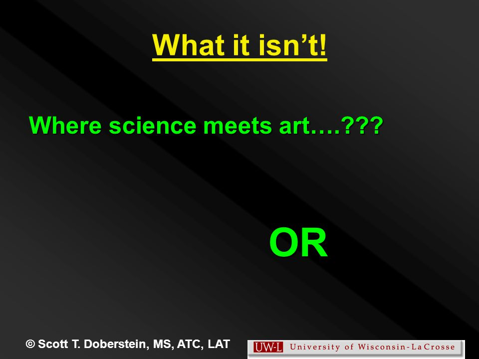 What it isn't! Where science meets art…. OR