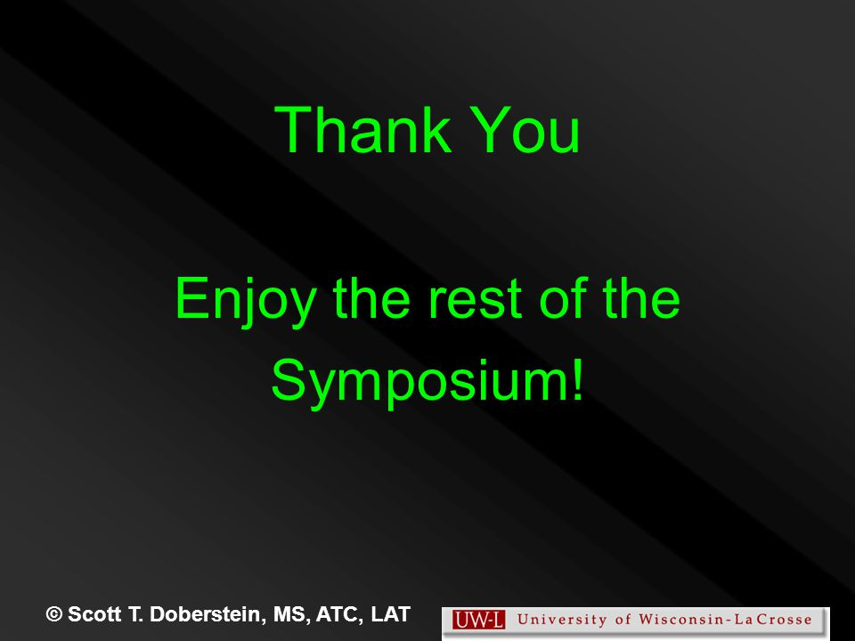 Thank You Enjoy the rest of the Symposium!