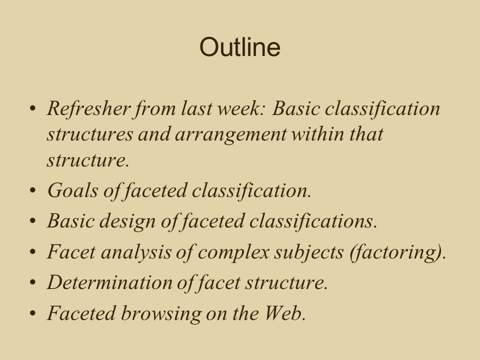 Three basic classification structures One hierarchy.