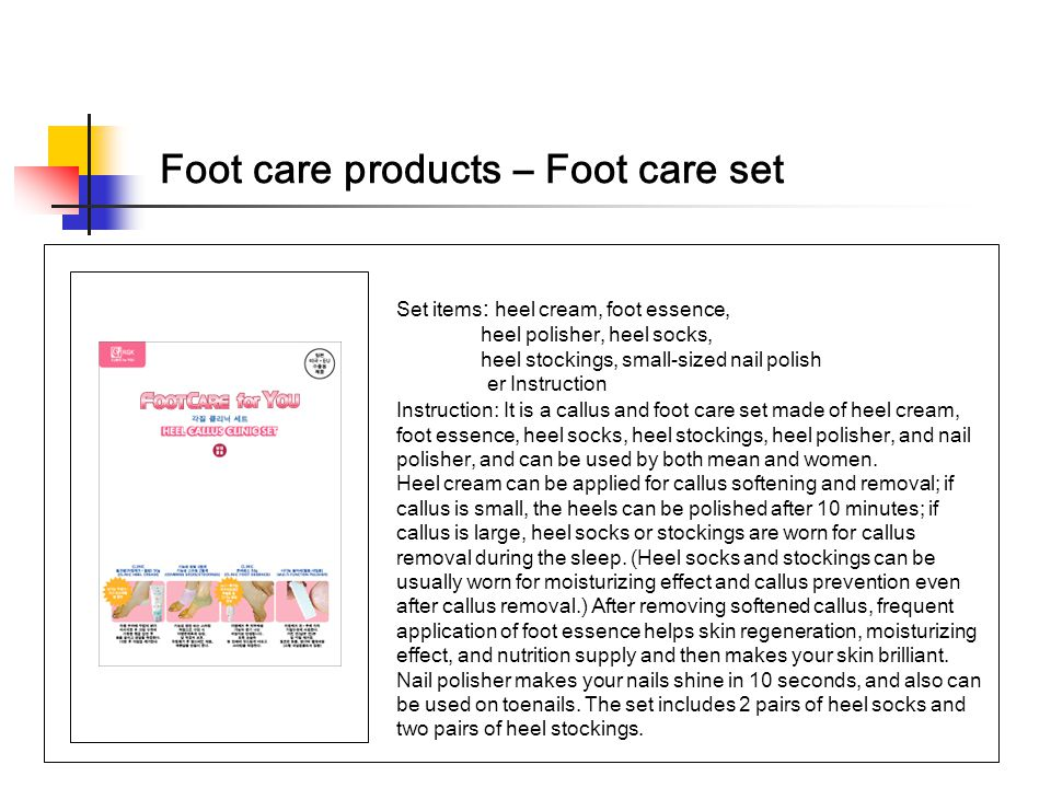 Foot care products – Foot care set Set items : heel cream, foot essence, heel polisher, heel socks, heel stockings, small-sized nail polish er Instruction Instruction : It is a callus and foot care set made of heel cream, foot essence, heel socks, heel stockings, heel polisher, and nail polisher, and can be used by both mean and women.