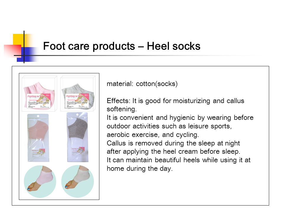 Foot care products – Heel socks material: cotton(socks) Effects: It is good for moisturizing and callus softening. It is convenient and hygienic by we