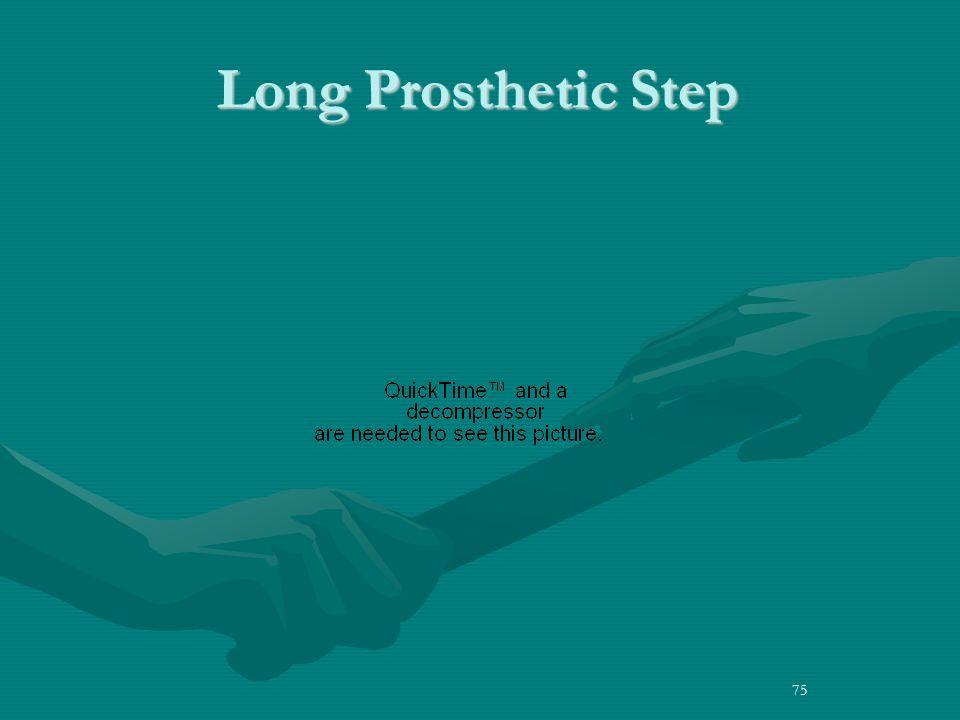 75 Long Prosthetic Step