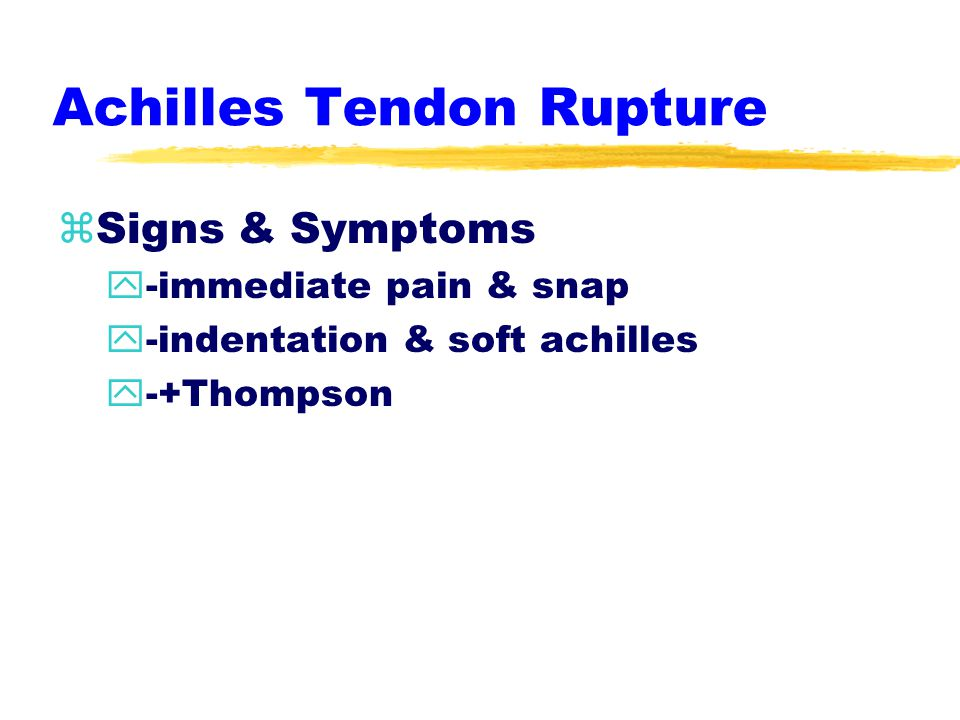 Achilles Tendon Rupture zEtiology ysudden stop-&-go y-30+ y-chronic inflammation