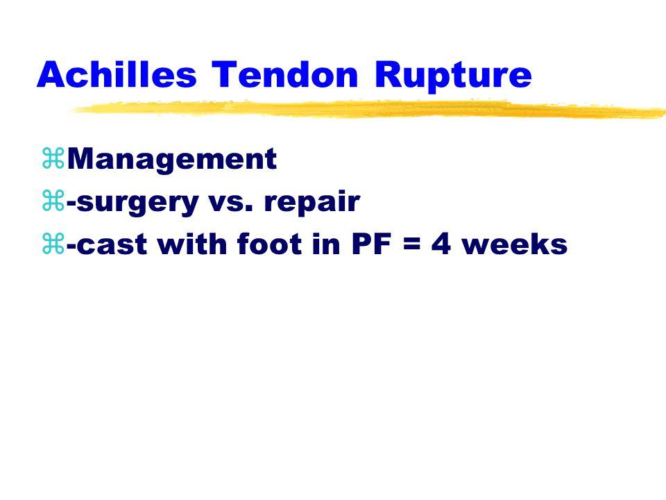 Achilles Tendon Rupture zSigns & Symptoms y-immediate pain & snap y-indentation & soft achilles y-+Thompson