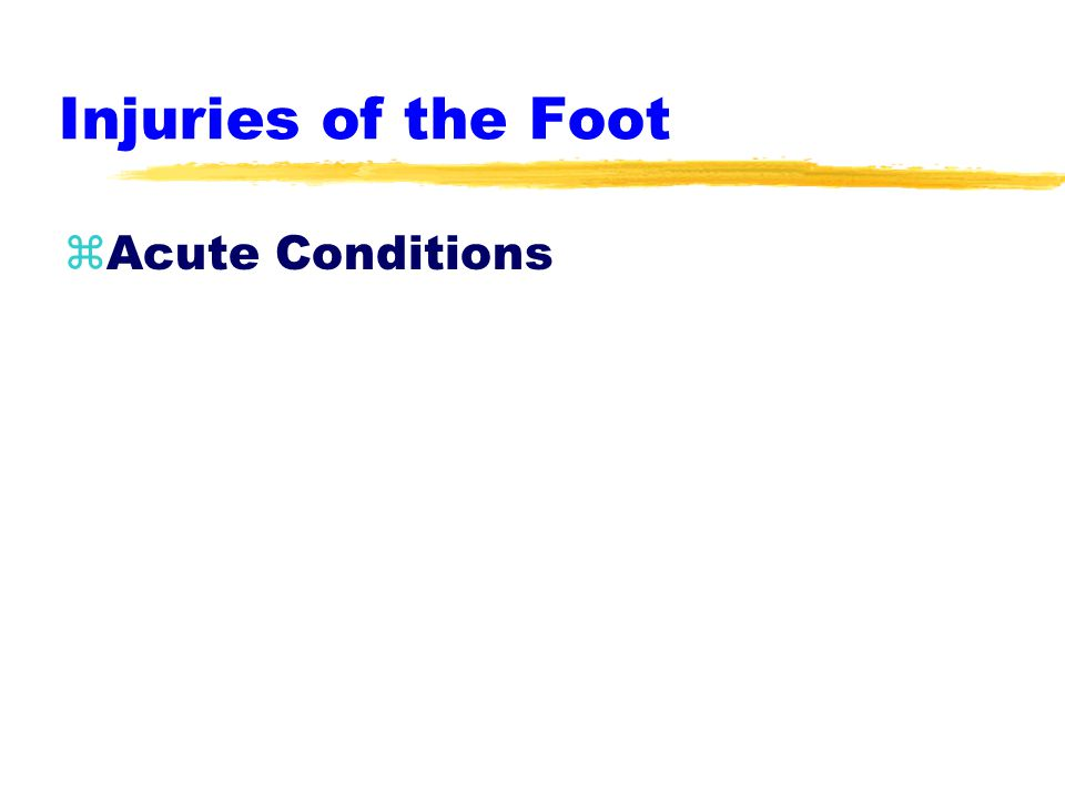 Injuries of the Foot zAcute Conditions
