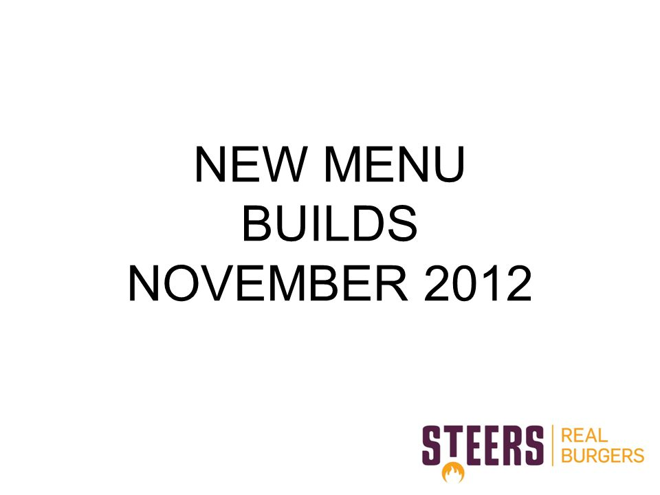 NEW MENU BUILDS NOVEMBER 2012