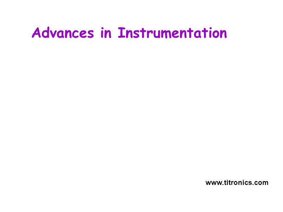 Advances in Instrumentation www.titronics.com