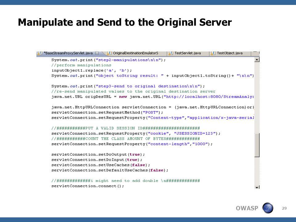 OWASP 29 Manipulate and Send to the Original Server