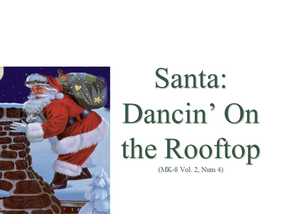 Santa: Dancin' On the Rooftop (MK-8 Vol. 2, Num 4)