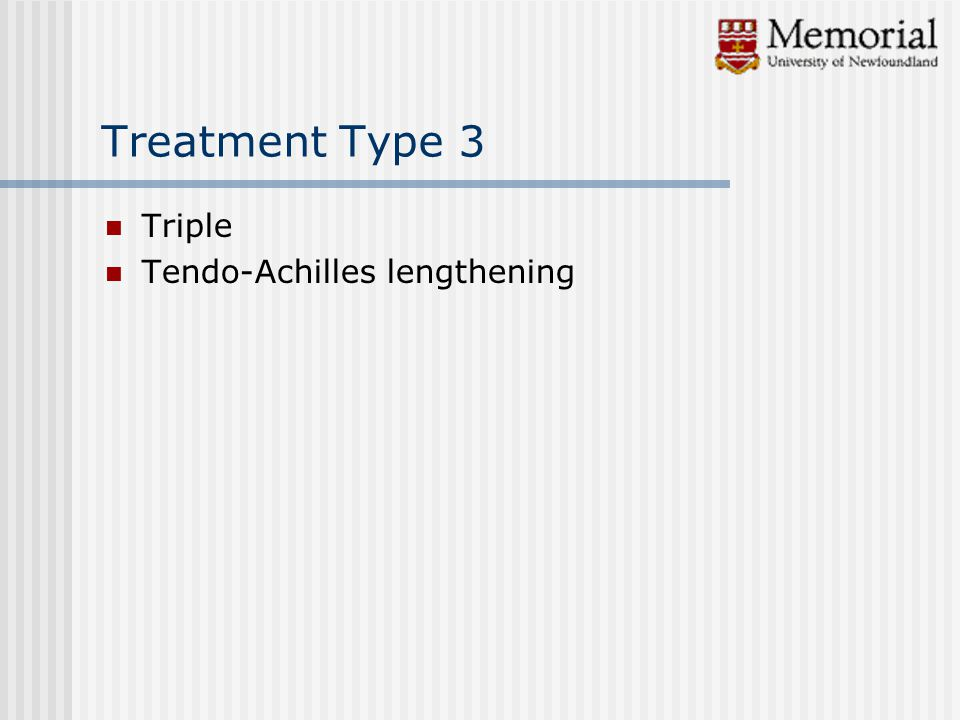 Treatment Type 3 Triple Tendo-Achilles lengthening