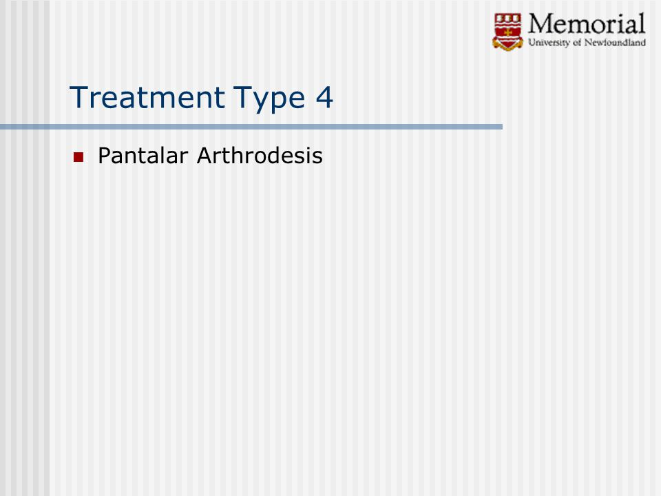 Treatment Type 4 Pantalar Arthrodesis