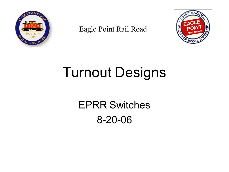 Switch Design 1/8 Point of Switch Heel Spread 6 1/4 Lead Curve Length of Switch Rail Turnout Straight Closure Rail Radius of Center Line 2 9 8 6 4 Track Centers Frog Angle 14 18 19 15 Overall Length Heel Length 17 16 Toe Length 1/2 - in.