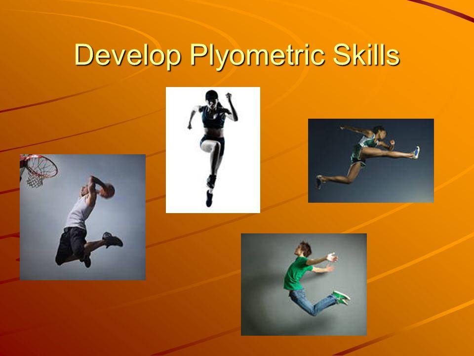 Develop Plyometric Skills