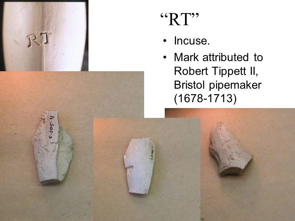 """RT"" Incuse. Mark attributed to Robert Tippett II, Bristol pipemaker (1678-1713)"