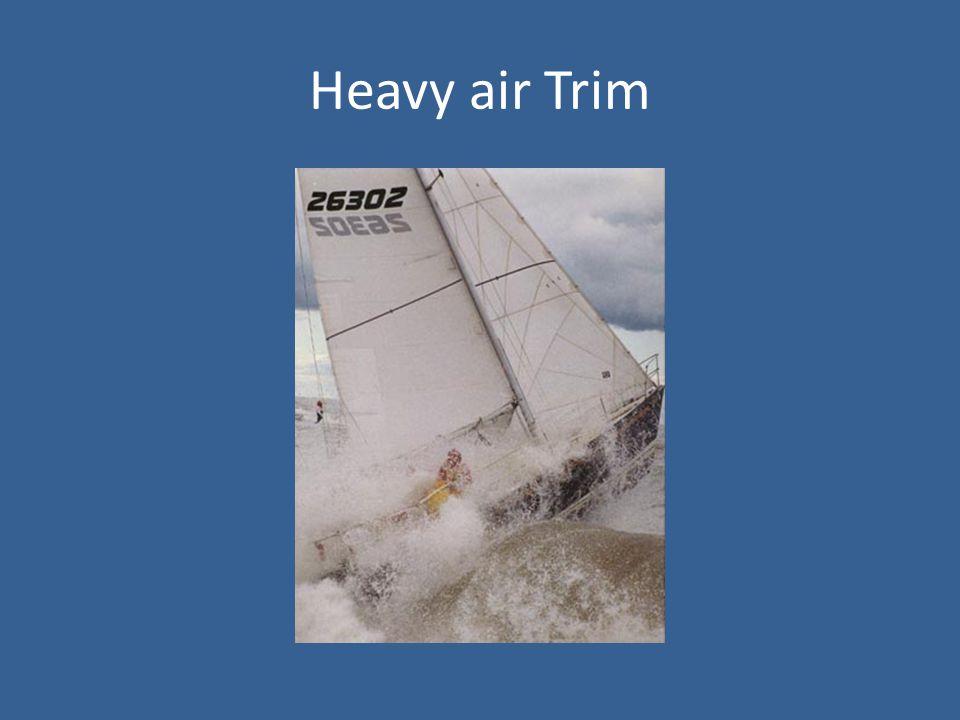 Heavy air Trim